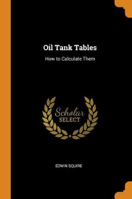 Oil Tank Tables: How to Calculate Them (Paperback)