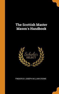 The Scottish Master Mason's Handbook (Hardback)