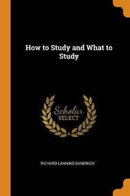 How to Study and What to Study (Paperback)