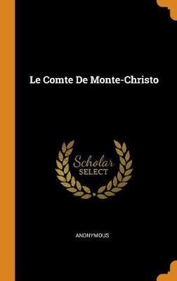 Le Comte de Monte-Christo (Hardback)