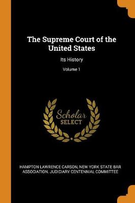 The Supreme Court of the United States: Its History; Volume 1 (Paperback)