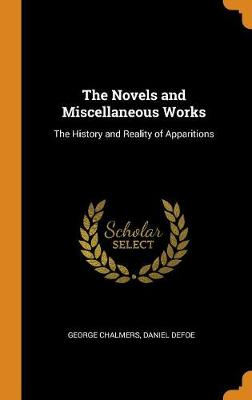 The Novels and Miscellaneous Works: The History and Reality of Apparitions (Hardback)