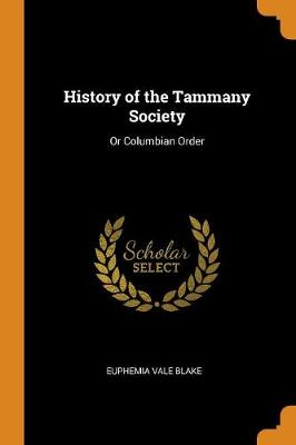History of the Tammany Society: Or Columbian Order (Paperback)