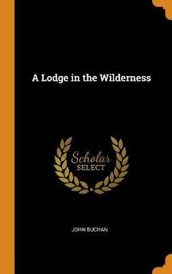 A Lodge in the Wilderness (Hardback)