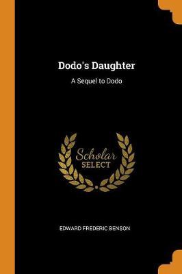 Dodo's Daughter: A Sequel to Dodo (Paperback)