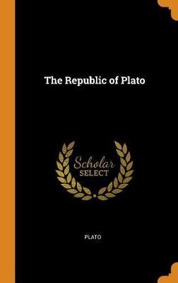 The Republic of Plato (Hardback)