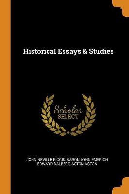 Historical Essays & Studies (Paperback)