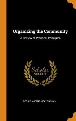 Organizing the Community: A Review of Practical Principles (Hardback)