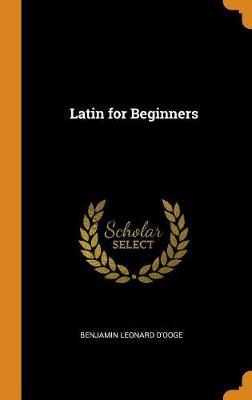 Latin for Beginners (Hardback)