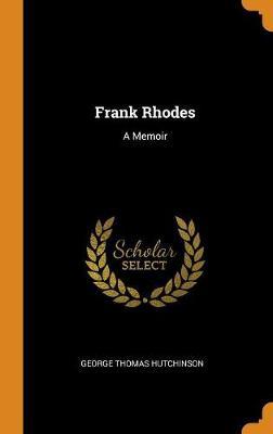 Frank Rhodes: A Memoir (Hardback)