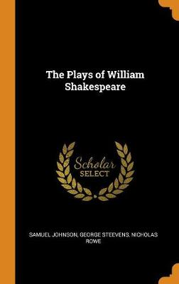 The Plays of William Shakespeare (Hardback)