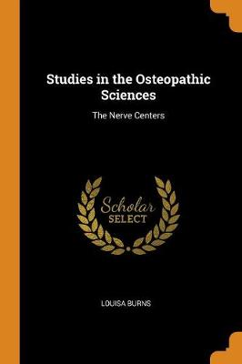 Studies in the Osteopathic Sciences: The Nerve Centers (Paperback)