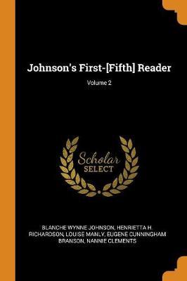 Johnson's First-[fifth] Reader; Volume 2 (Paperback)