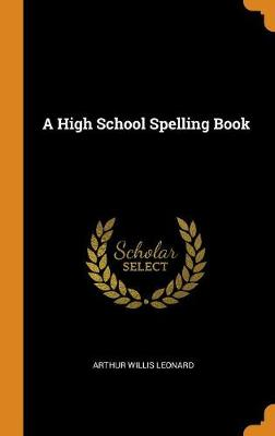 A High School Spelling Book (Hardback)