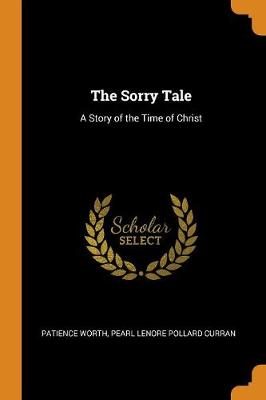 The Sorry Tale: A Story of the Time of Christ (Paperback)