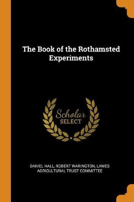 The Book of the Rothamsted Experiments (Paperback)