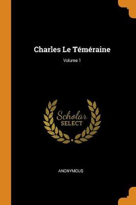 Charles Le T m raine; Volume 1 (Paperback)