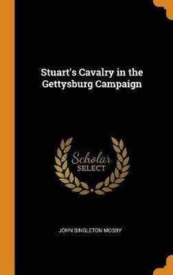 Stuart's Cavalry in the Gettysburg Campaign (Hardback)