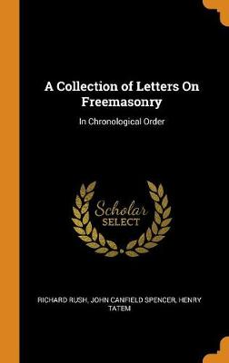A Collection of Letters on Freemasonry: In Chronological Order (Hardback)