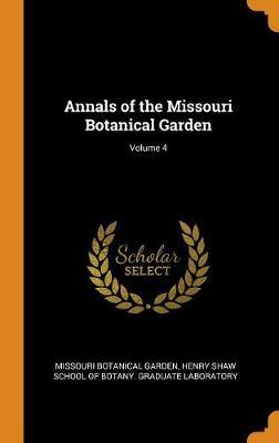 Annals of the Missouri Botanical Garden; Volume 4 (Hardback)