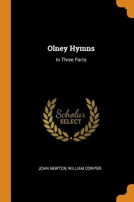 Olney Hymns: In Three Parts (Paperback)