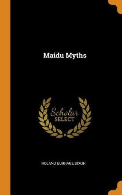 Maidu Myths (Hardback)
