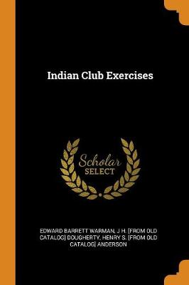 Indian Club Exercises (Paperback)