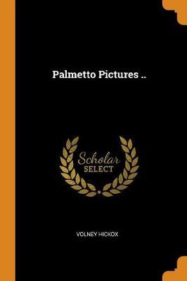 Palmetto Pictures .. (Paperback)