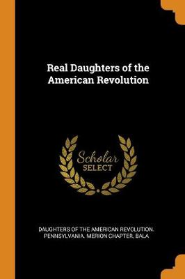 Real Daughters of the American Revolution (Paperback)