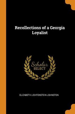 Recollections of a Georgia Loyalist (Paperback)