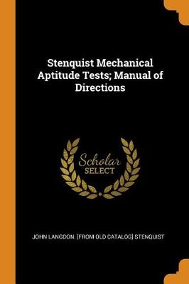 Stenquist Mechanical Aptitude Tests; Manual of Directions (Paperback)