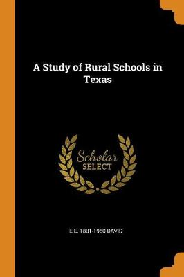 A Study of Rural Schools in Texas (Paperback)