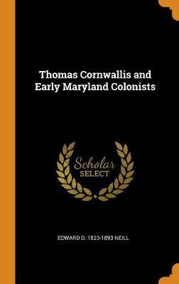 Thomas Cornwallis and Early Maryland Colonists (Hardback)