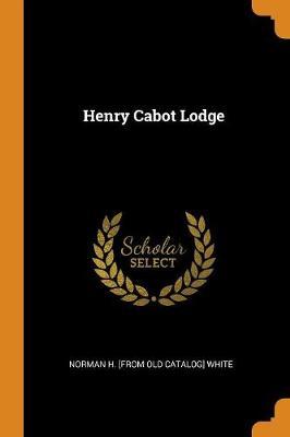 Henry Cabot Lodge (Paperback)