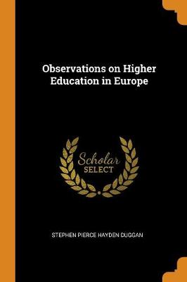 Observations on Higher Education in Europe (Paperback)