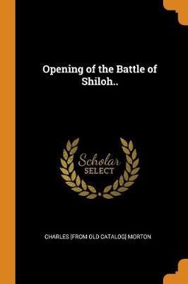 Opening of the Battle of Shiloh.. (Paperback)