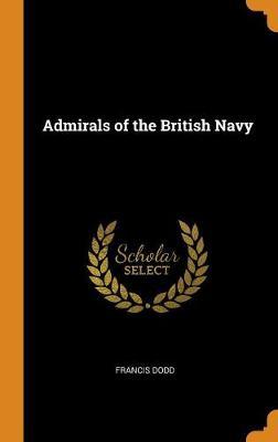 Admirals of the British Navy (Hardback)