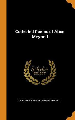 Collected Poems of Alice Meynell (Hardback)