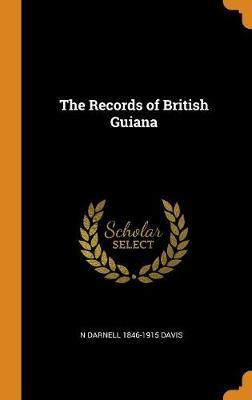 The Records of British Guiana (Hardback)