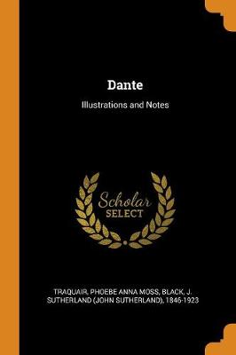 Dante: Illustrations and Notes (Paperback)