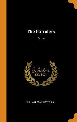 The Garroters: Farce (Hardback)