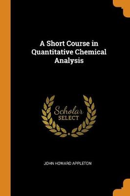 A Short Course in Quantitative Chemical Analysis (Paperback)