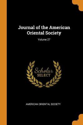 Journal of the American Oriental Society; Volume 27 (Paperback)