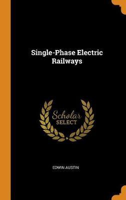 Single-Phase Electric Railways (Hardback)