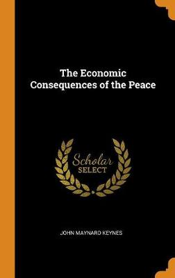 The Economic Consequences of the Peace (Hardback)