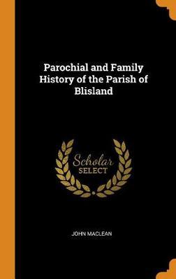 Parochial and Family History of the Parish of Blisland (Hardback)