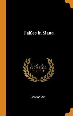 Fables in Slang (Hardback)