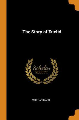 The Story of Euclid (Paperback)
