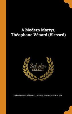 A Modern Martyr, Th ophane V nard (Blessed) (Hardback)