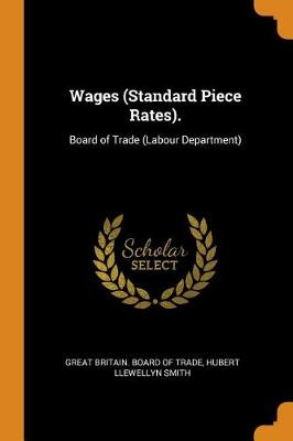 Wages (Standard Piece Rates).: Board of Trade (Labour Department) (Paperback)